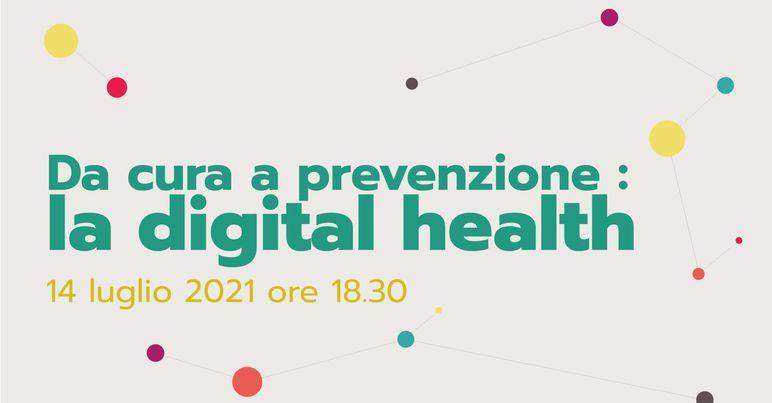 Da cura a prevenzione: la Digital Health
